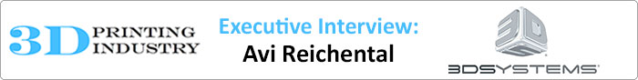 Executive Interview Avi Reichental 3D Systems