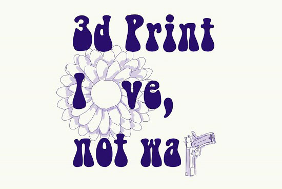 3D Print love Not War