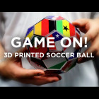 The Multicolour – Multicultural – Multimaterial 3D Printed World Cup Football