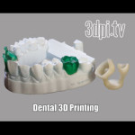 3DPI.TV – 3D Systems' Dental 3D Printing Verified