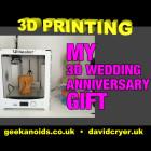 Geekanoids 3D Prints an Anniversary gift