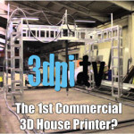 3DPI.TV – Buy a 3D House Printer for €12,000
