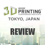 Inside 3D Printing Tokyo Review