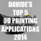 Davide Sher's Top 5 3D Printed Applications for 2014