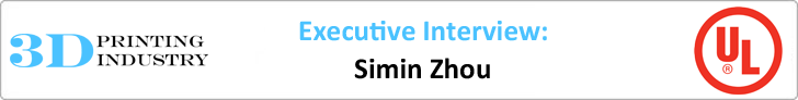executive interview banner ul's Simin Zhou 3D printing quality and standards