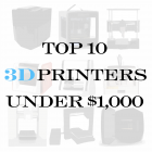 The Top 10 3D Printers Under $1,000