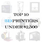 The Top 10 3D Printers Under $2,500