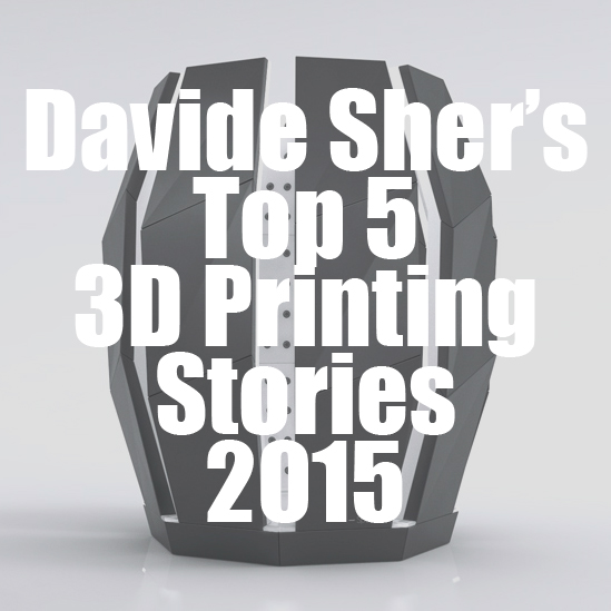 Davide Sher's top-3D-printing-stories-2015