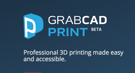 GrabCAD Print - Private Beta is now public - 3D Printing Industry