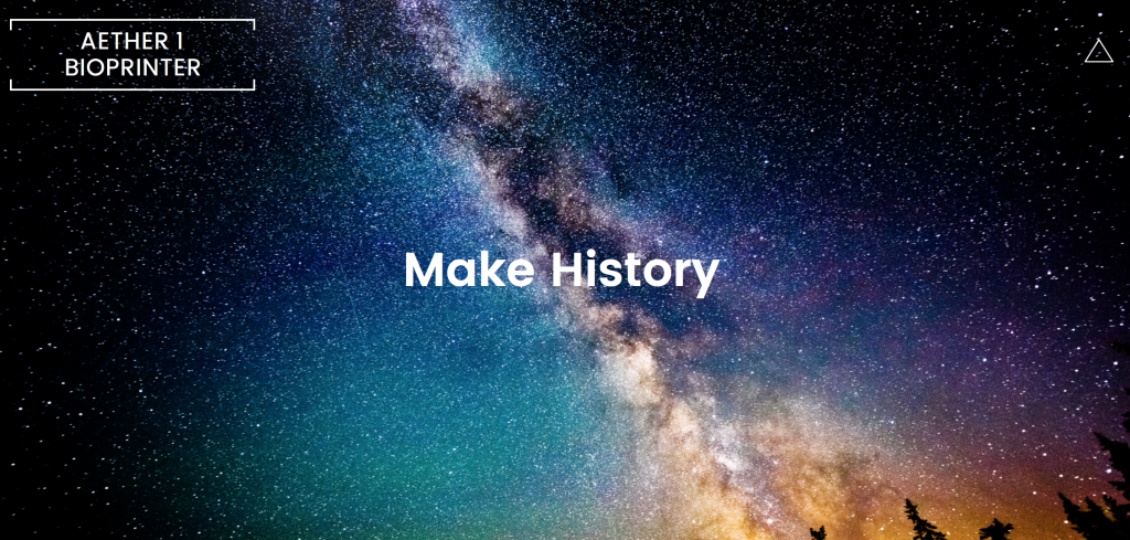 """Make History"" Screenshot from the Aether 1 bioprinter homepage."