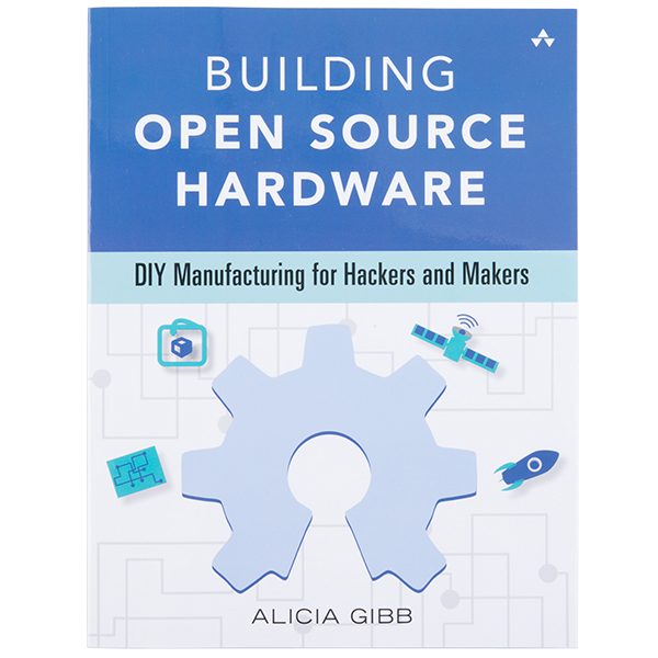 Building Open Source Hardware by Alicia Gibb