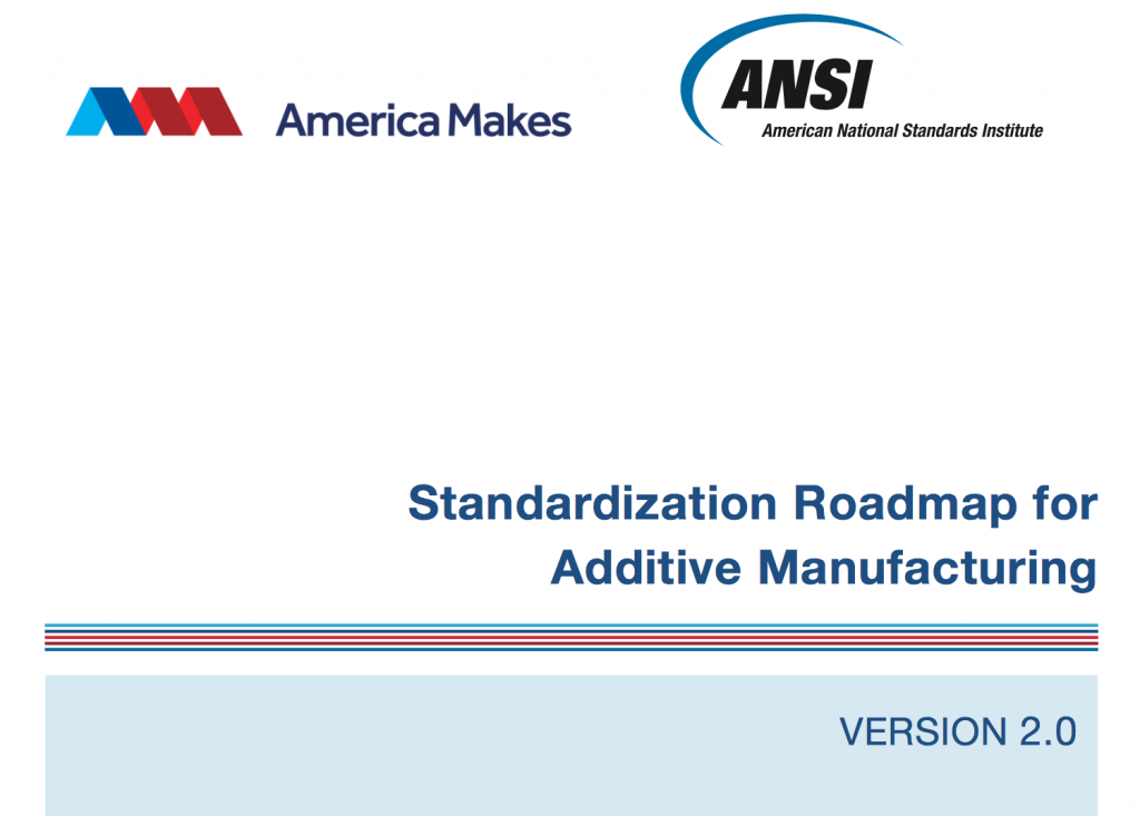Hot of the press: the AMSC's Standardization Roadmap for Additive Manufacturing (Version 2.0).