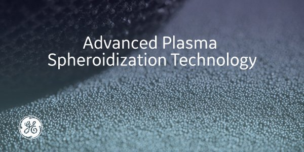 Advanced Plasma Spheroidization Technology from AP&C. Image via GE Additive