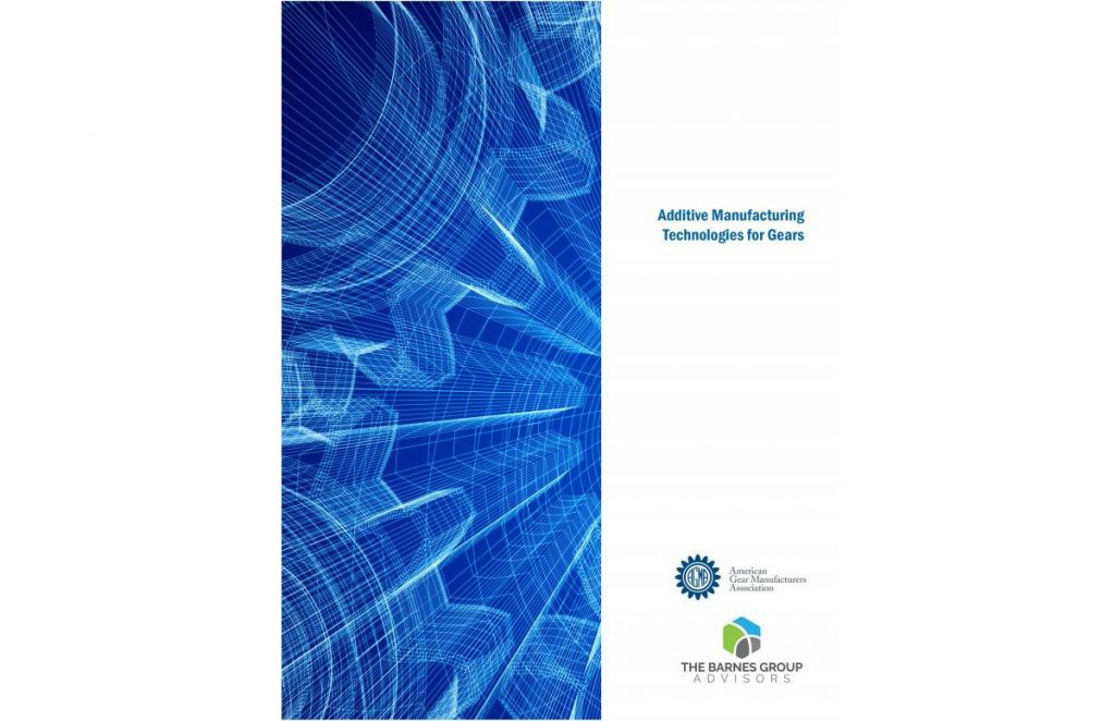 Cover page of the Additive Manufacturing Technologies for Gears whitepaper from the AGMA. Image via the American Gear Manufacturers Association