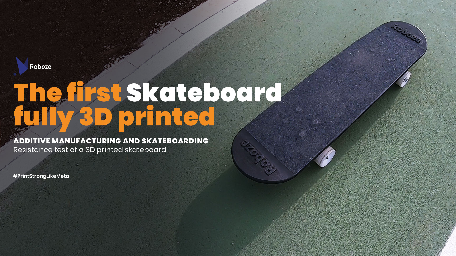 A fully 3D printed skateboard. Image via ROBOZE.