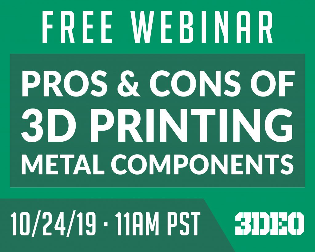 Join 3DEO's upcoming Pros & Cons of 3D Printing certification Metal Components webinar for free now.